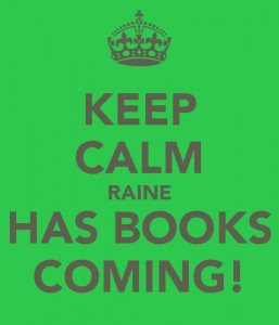 keep-calm-raine-has-books-coming