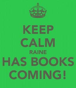 keep-calm-raine-has-books-coming